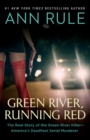 Green River, Running Red : The Real Story of the Green River Killer-America's Deadliest Serial Murderer - Book