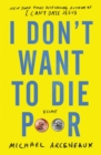 I Don't Want to Die Poor : Essays - Book