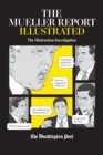 The Mueller Report Illustrated : The Obstruction Investigation - Book