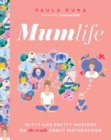 Mumlife : Witty and Pretty Musings on (the Truth about) Motherhood - Book