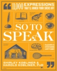 So to Speak : 11,000 Expressions That'll Knock Your Socks Off - Book