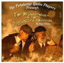 The Petaluma Radio Players Present: The Misadventure of the Disgruntled Physician - eAudiobook