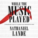 While the Music Played - eAudiobook