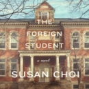 The Foreign Student : A Novel - eAudiobook