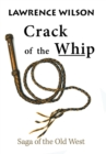 Crack of the Whip : Saga of the Old West - Book