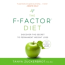 The F-Factor Diet : Discover the Secret to Permanent Weight Loss - eAudiobook