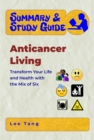 Summary & Study Guide - Anticancer Living : Transform Your Life and Health with the Mix of Six - eBook