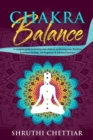 Chakra Balance : A complete guide to clearing your chakras, awakening your Third Eye & ultimate healing - Book