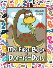 My First Book of Dot-to-Dots : Count Numbers 1-10, Connect the Dots, and Color the Picture - Preschool to Pre-K Activity Book - Preschoolers Ages 2-4 - Filled with an Assortment of Cute Animals - Book