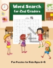 Word Search For 2nd Graders : Fun Puzzles for Kids Ages 6-8, Build Vocabulary, Improve Spelling - Book