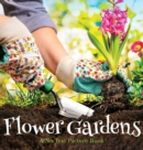 Flower Gardens, A No Text Picture Book : A Calming Gift for Alzheimer Patients and Senior Citizens Living With Dementia - Book