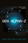 Gen Alpha-Z : Original Short Stories By Young Writers - Book