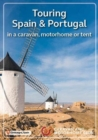 The Caravan and Motorhome Club's Touring Spain & Portugal 2019: in a caravan, motorhome or tent - Book