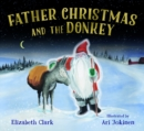 FATHER CHRISTMAS AND THE DONKEY - Book