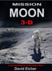 Mission Moon 3-D : Reliving the Great Space Race - Book