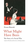 What Might Have Been : The Story of a Social War - Book