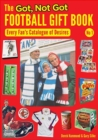 The Got, Not Got Football Gift Book : Every Fan's Catalogue of Desires - Book