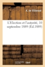 L'Election et l'autorite. 10 septembre 1889. - Book