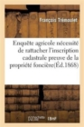 Enquete agricole De la necessite de rattacher a l'inscription cadastrale - Book