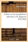 Lettres sur les inondations, adressees a M. Pagnerre - Book
