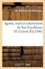 Agonie, Mort Et Enterrement de Son Excellence M. Guizot - Book