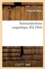Somnambulisme magnetique - Book