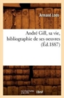 Andre Gill, sa vie, bibliographie de ses oeuvres (Ed.1887) - Book