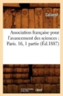 Association francaise pour l'avancement des sciences : Paris. 16, 1 partie (Ed.1887) - Book
