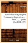 Association francaise pour l'avancement des sciences : Paris 23, 1 partie.(Ed.1894-1895) - Book