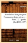 Association francaise pour l'avancement des sciences : Paris 25, 2 partie.(Ed.1896-1897) - Book