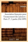 Association francaise pour l'avancement des sciences : Paris 27, 2 partie.(Ed.1899) - Book