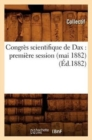 Congres scientifique de Dax : premiere session (mai 1882) (Ed.1882) - Book