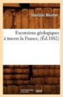 Excursions geologiques a travers la France, (Ed.1882) - Book