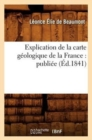 Explication de la carte geologique de la France : publiee (Ed.1841) - Book