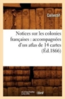 Notices sur les colonies francaises : accompagnees d'un atlas de 14 cartes (Ed.1866) - Book