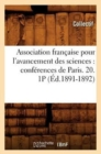 Association francaise pour l'avancement des sciences : conferences de Paris. 20. 1P (Ed.1891-1892) - Book