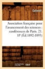 Association francaise pour l'avancement des sciences : conferences de Paris. 21. 1P (Ed.1892-1893) - Book