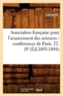 Association francaise pour l'avancement des sciences : conferences de Paris. 22. 1P (Ed.1893-1894) - Book