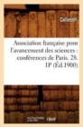 Association francaise pour l'avancement des sciences : conferences de Paris. 28. 1P (Ed.1900) - Book