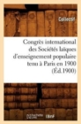 Congres international des Societes laiques d'enseignement populaire tenu a Paris en 1900 (Ed.1900) - Book