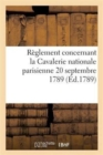 Reglement concernant la Cavalerie nationale parisienne 20 septembre 1789 - Book