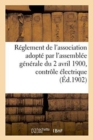 Reglement de l'association adopte par l'assemblee generale du 2 avril 1900, controle electrique - Book