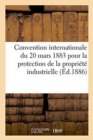 Convention internationale du 20 mars 1883 pour la protection de la propriete industrielle. Rapport - Book