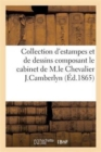 Int ressante Collection d'Estampes Et de Dessins Composant Le Cabinet M. Le Chevalier J. Camberlyn - Book