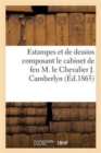 Collection d'Estampes Et de Dessins Composant Le Cabinet de Feu M. Le Chevalier J. Camberlyn - Book