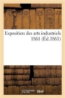 Exposition Des Arts Industriels 1861 - Book