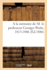 A la memoire de M. le professeur Georges Waitz, 1813-1886 - Book