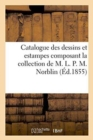Catalogue Des Dessins Et Estampes Composant La Collection de M. L. P. M. Norblin - Book
