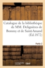 Catalogue de la bibliotheque de MM. Delignieres de Bommy et de Saint-Amand. Partie 2 - Book