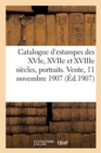 Catalogue d'estampes des XVIe, XVIIe et XVIIIe siecles, portraits, ornements, ex-libris - Book